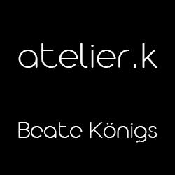 atelier.k Beate Königs
